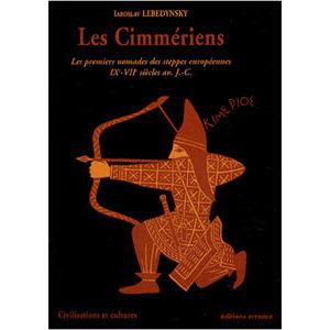 Les Cimmériens. Les premiers nomades des steppes