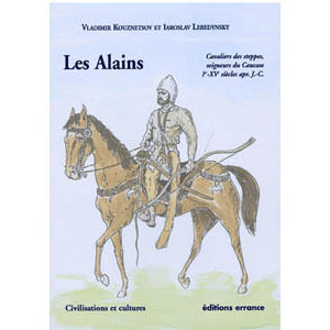 Les Alains. Cavaliers des steppes, seigneurs du Caucase (A1)