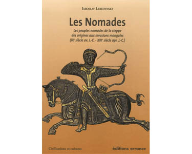 Les Nomades. Les peuples nomades de la steppe