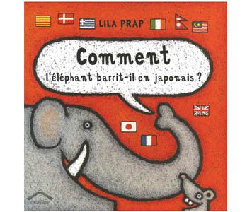 Lila Prap (Lilijana Praprotnik Zupancic) : Comment l'éléphant ..