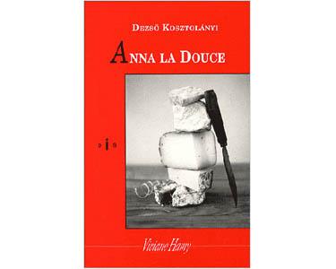 Kosztolányi Dezsô : Anna la Douce