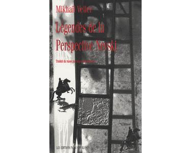 VELLER Mikhaïl :  Légendes de la perspective Nevski