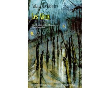 Mickiewicz Adam : Les aïeux. Poème