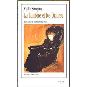 Sologoub Fiodor : La Lumière et les Ombres