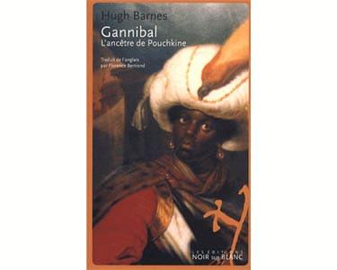 Barnes Hugh : Gannibal. L'ancêtre de Pouchkine