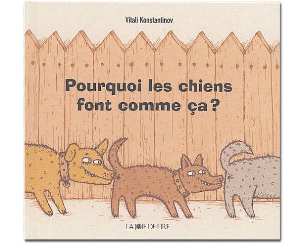 Konstantinov Vitali : Pourquoi les chiens font comme ça ?
