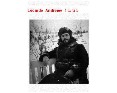 Andreev Léonid : Lui. Récit d'un inconnu