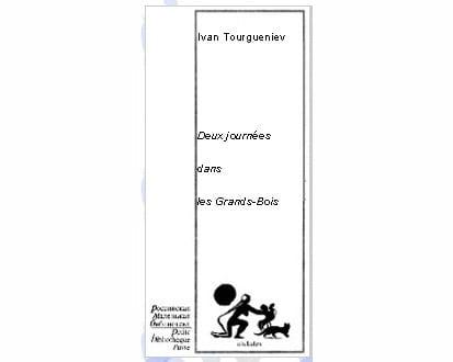 Tourguéniev Ivan : Deux journées dans les Grands-Bois