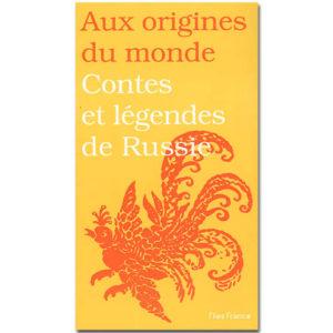 Contes et légendes de Russie (Aux origines du monde)