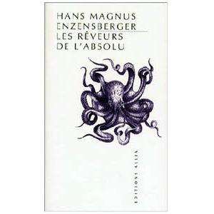 Enzensberger Hans-Magnus :Rêveurs de l'absolu (Révolution russe)