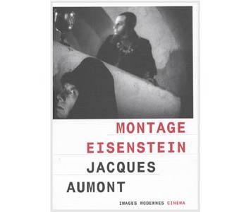 Aumont Jacques : MONTAGE EISENSTEIN