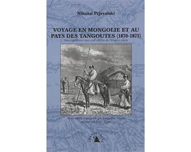 Prjevalski Nikolaï : Voyage en Mongolie et au pays des Tangoutes