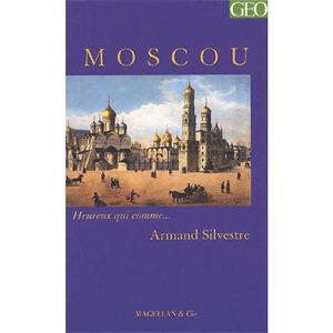Armand Sylvestre, Charles Stépanoff  : Moscou
