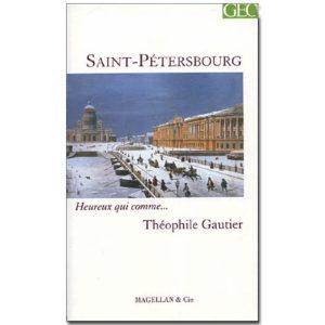 Gautier Théophile, Stépanoff Charles : SAINT-PETERSBOURG (Géo)