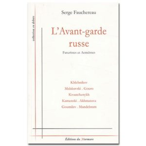 L'avant-garde russe. Poésie. Futuristes et Acméistes S. Fauchero
