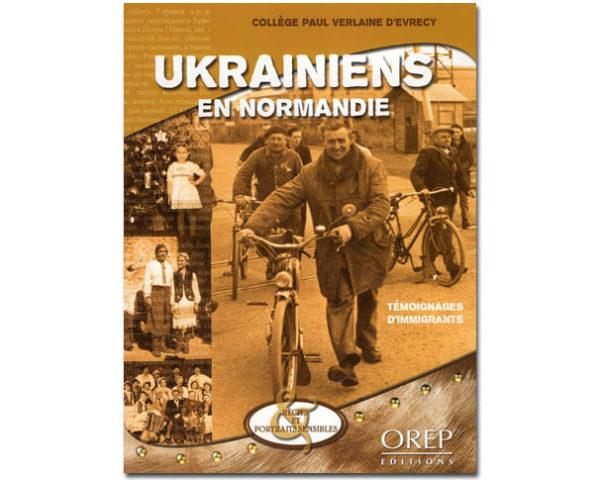 UKRAINIENS en Normandie. Témoignages d'immigrants