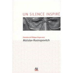 Livre CD Silence inspiré, entretien avec Mstislav Rostropovitch