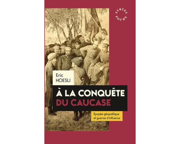 Eric Hoesli : A la conquête du Caucase