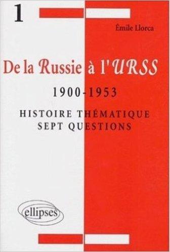 DE LA RUSSIE A L'URSS 1900 A 1953. Histoire thématique
