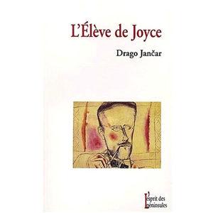 Jancar Drago : L'élève de Joyce
