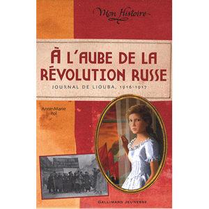 A l'aube de la révolution russe. Journal de Liouba 1916-1917