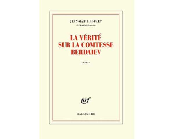 La vérité sur la comtesse Berdaiev (Jean-Marie Rouart)