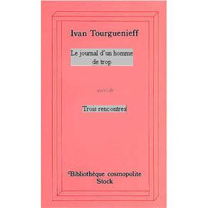 Tourguéniev Ivan : Journal d'un homme de trop, 3 rencontres