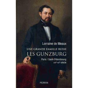 Une grande famille russe : les Gunzburg (Lorraine de Meaux)