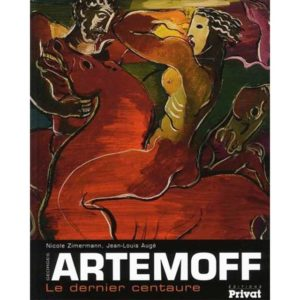 Artemoff, le dernier centaure (Nicole Zimermann, Jean-Louis Augé
