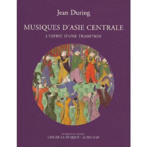 Musiques d'Asie Centrale. Esprit d'une tradition: Livre + CD