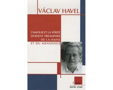 Havel Vàclav: L'amour et la vérité doivent triompher de la haine