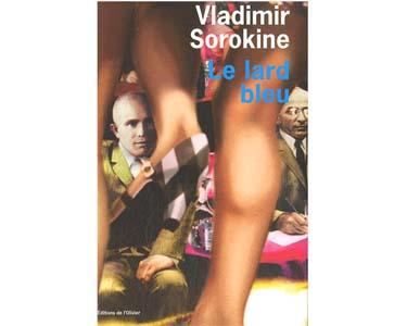 SOROKINE Vladimir: Le lard bleu