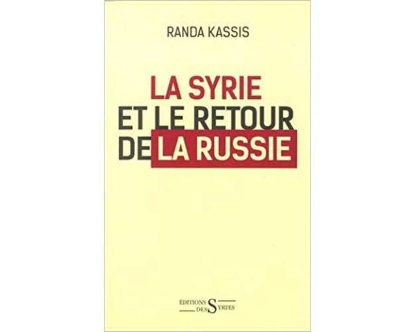 La Syrie et le retour de la Russie (Randa Kassis)