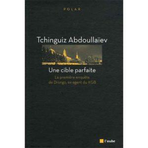 Abdoullaiev Tchinguiz : Une cible parfaite – La première enquête