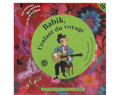 Babik, l'enfant du voyage : Conte pour découvrir la guitare + CD