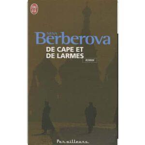BERBEROVA Nina : De cape et de larmes