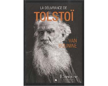 BOUNINE Ivan (Prix Nobel 1933) : La délivrance de Tolstoï