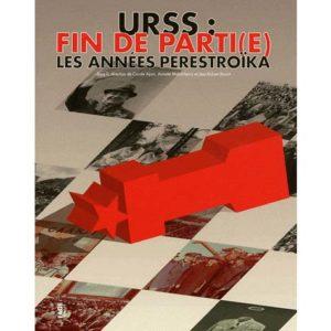 Catalogue l'expo 'URSS : fin de partie. Les années Perestroïka'