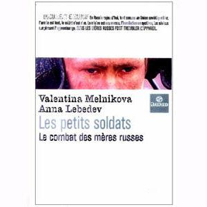 Melnikova Lebedev : Les petits soldats, Combat des mères russes