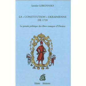"Lebedynsky : La ""constitution"" ukrainienne de 1710"