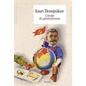 Droujnikov Iouri : L'étoile du généralissime