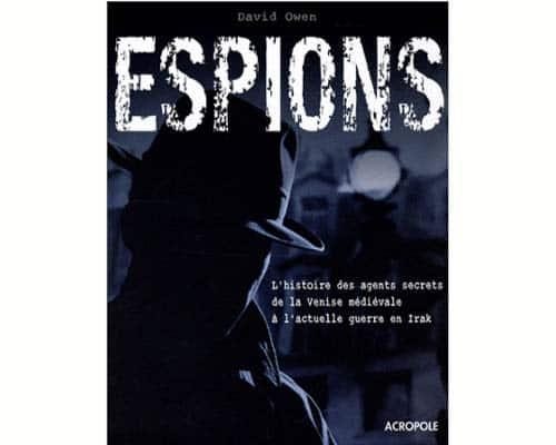 Owen David : Espions. Les grandes affaires et les méthodes …