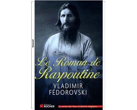 Fédorovski Vladimir : Le Roman de Raspoutine