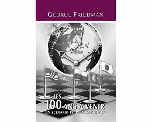 Friedman George-J : Les 100 ans à venir – Un scénario pour le XX