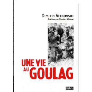 Vitkovski Dimitri : Une vie au Goulag