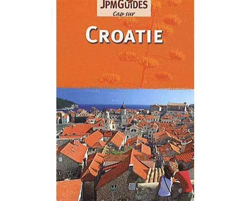 Cap sur Croatie Guide JPM