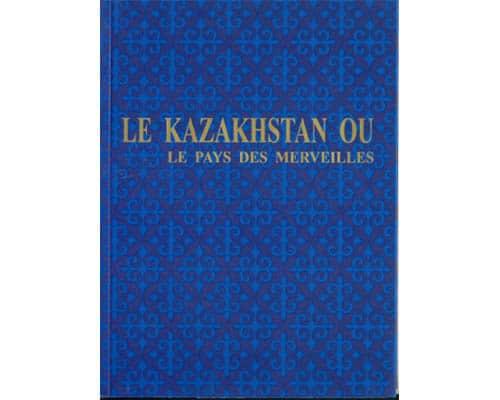 Guide 'Le Kazakhstan ou le Pays des merveilles' en français)