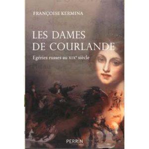 Kermina F. : Dames de Courlande. Egéries russes au XIXe siècle