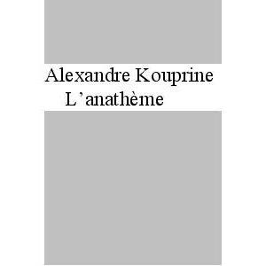 KOUPRINE Alexandre : L'Anathème