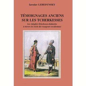 Lebedynsky : Témoignages anciens sur les Tcherkesses : Adyghés,